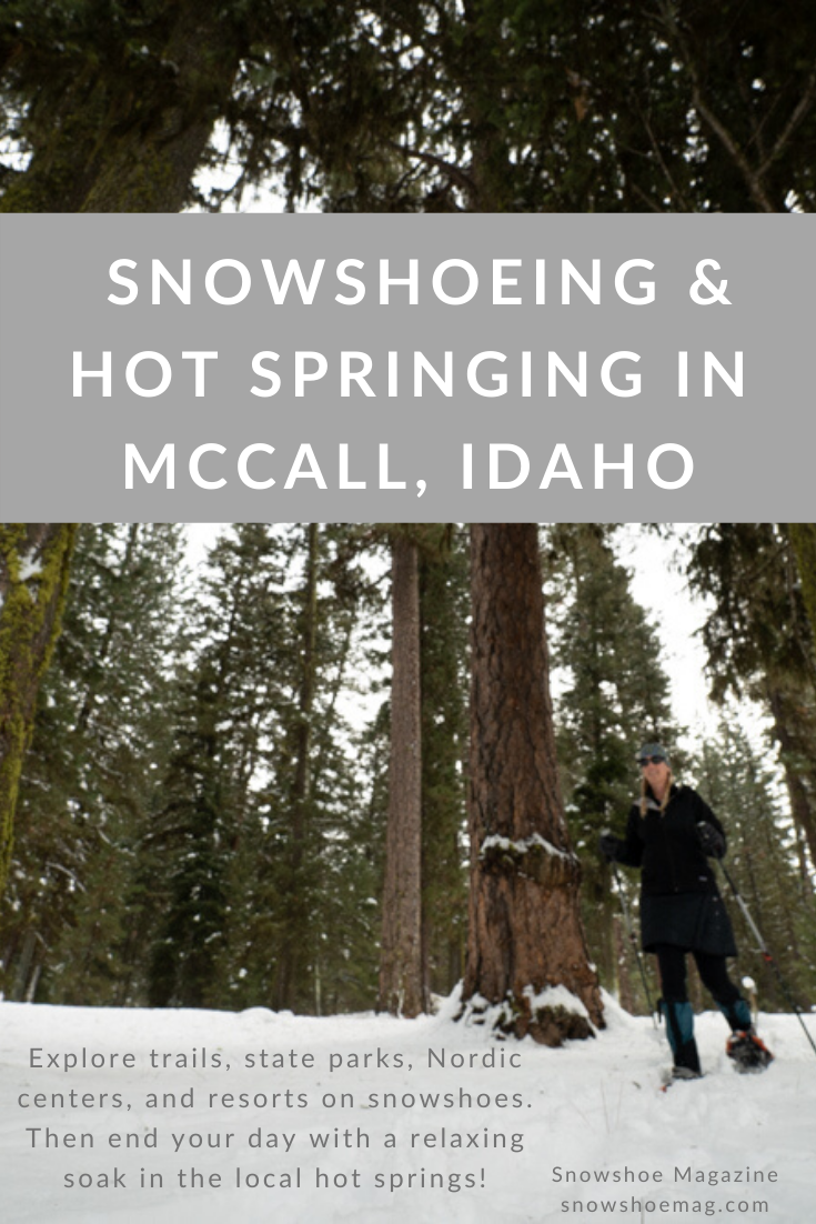 Pinterest photo for Snowshoeing & Hot Springing In McCall Idaho