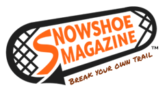 Snowshoe Magazine - The snowshoeing experience for snowshoers around the world: snowshoe racing, snowshoes, gear reviews, events, recreation, first-timers.